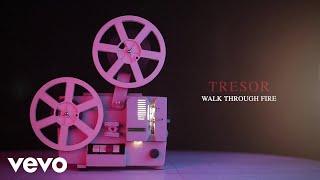 TRESOR   Walk Through Fire (Audio)