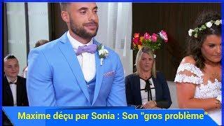 """Mariés Au Premier Regard – Maxime Déçu Par Sonia : Son """"gros Problème"""""""