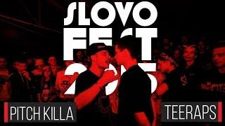 SLOVOFEST 2015: PITCH KILLA vs. TEERAPS