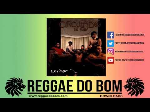 CIRCULADÔ DE FULÔ LEVITAR [CD COMPLETO] #REGGAE #FORRÓ