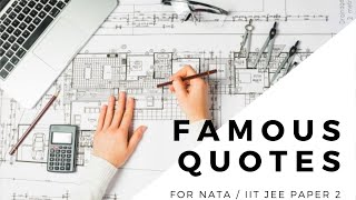 Famous Quotes by Famous Architects for NATA and IITJEE paper 2 | B. Arch preparation |