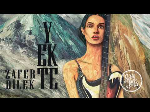 Zafer Dilek - Yekte