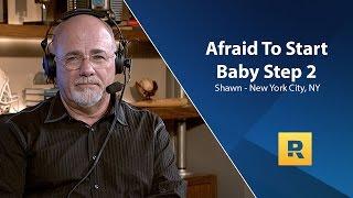 I Am Afraid To Start Baby Step 2