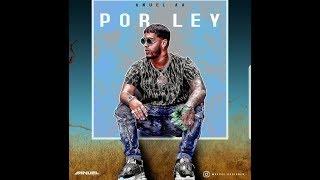 Anuel AA   Por Ley (Prod. By Chris Jeday & Gaby Music)