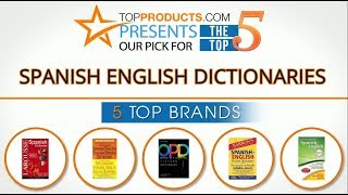 Best Spanish English Dictionary Reviews – How to Choose the Best Spanish English Dictionary