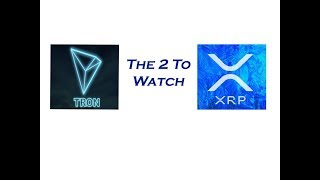 XRP/TRX... The Two To Watch?