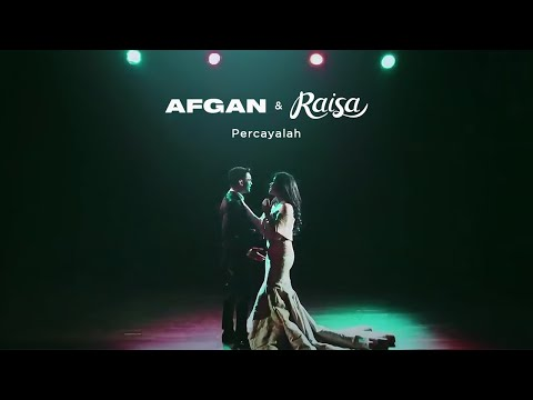 Afgan  amp  raisa   percayalah   official video clip