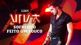 Luan Santana   Sofrendo Feito Um Louco (DVD VIVA) [Vídeo Oficial]