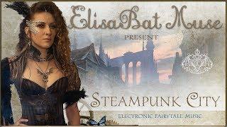 ElisaBat Muse  -  Steampunk city (Lyric video)