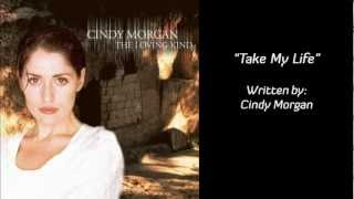 Cindy Morgan - Take My Life