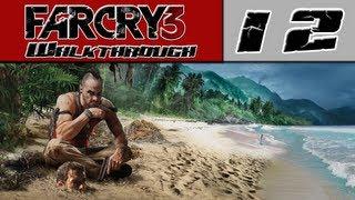 Far Cry 3 Walkthrough Part 12 - Bombs Awaaay! [Far Cry 3 Mission]