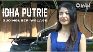 OJO NGUBER WELASE  ( Cover ) IDHA PUTRIE