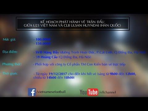 Kế hoạch phát hành vé trận đấu giao hữu giữa U23 Việt Nam và CLB Ulsan Huyndai (Hàn Quốc)