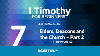 Elders, Deacons And The Church   Part 2
