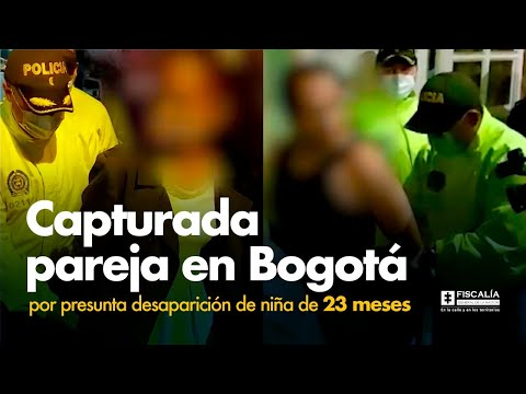 Fiscal Francisco Barbosa: Capturada pareja en Bogotá por presunta desaparición de niña de 23 meses