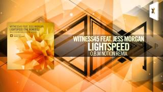 Witness45 feat. Jess Morgan - Lightspeed FULL (O.B.M Notion Remix) Amsterdam Trance
