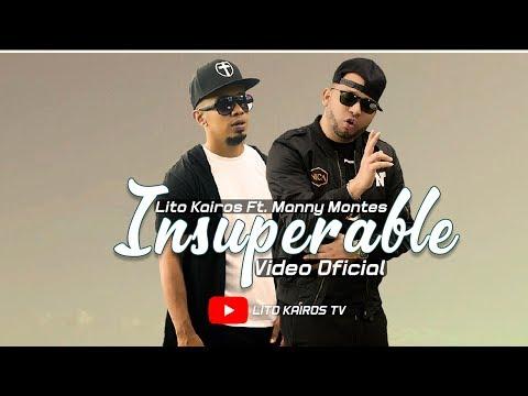 Lito Kairos - INSUPERABLE feat. Manny Montes [Oficial Vídeo]