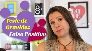 TESTE DE GRAVIDEZ: FALSO POSITIVO   Monica Romeiro