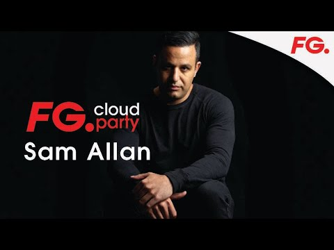 SAM ALLAN | FG CLOUD PARTY | LIVE DJ MIX | RADIO FG