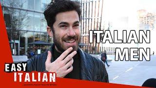 What are Italian men like? | Easy Italian 33