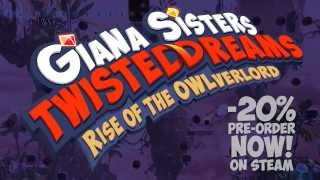 Видео Giana Sisters: Twisted Dreams - Rise of the Owlverlord