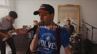 PUP - Familiar Patterns | Audiotree Far Out