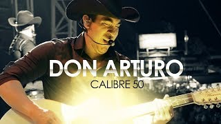 Calibre 50 - Don Arturo (Lyric Video Oficial)