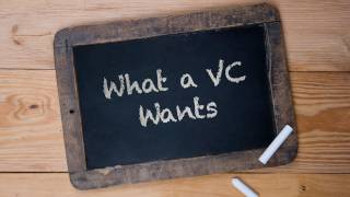 AMAZING Start-Ups:  What a VC Wants!