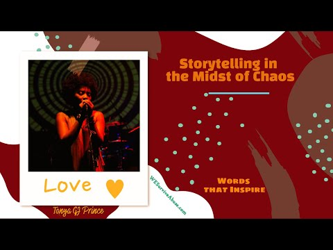Storytelling in the Midst of Chaos: Words that Inspire (video)