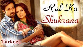 Rab Ka Shukrana - Türkçe Altyazılı | Jannat 2   - YouTube