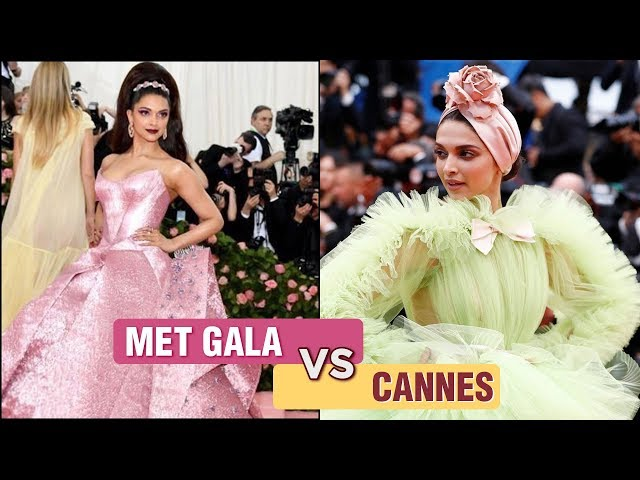 Deepika Padukone MET GALA 2019 VS Cannes 2019 | Fashion Face Off