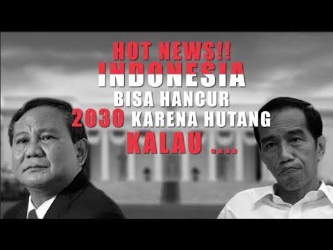 HOT NEWS!! INDONESIA BISA HANCUR 2030 KARENA HUTANG, KALAU…