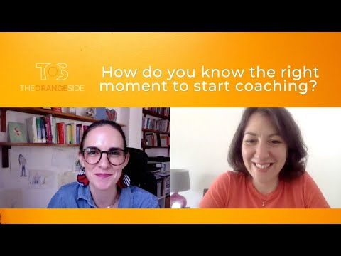 From overwhelmed to wonderful - when is the best time to start coaching?