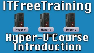 Hyper-V Course Introduction