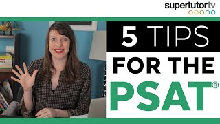5 Tips for the PSAT® : Tricks & Strategies to make the PSAT® matter for you!