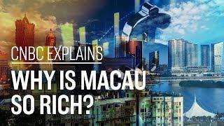 Why is Macau so rich? | CNBC Explains