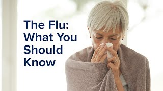 The Flu (Influenza): What You Should Know