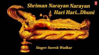 Shriman Narayan Narayan Hari Hari  Dhuni By Suresh Wadkar Full Audio Song Juke Box