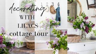 Cottage Tour - Decorating With LILACS