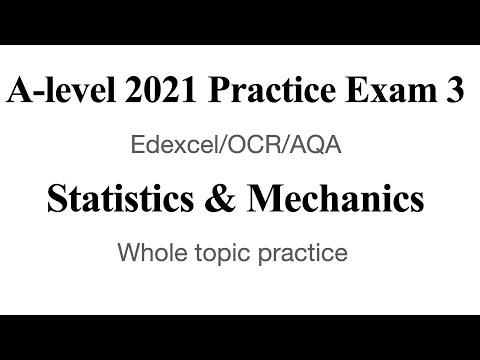 A-level Statistics and Mechanics 2021 Practice Exam | Edexcel style ...