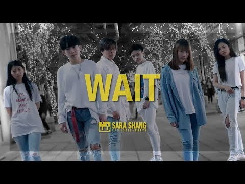 Maroon 5 - Wait / Choreography by Wind Chuang (SELF-WORTH)