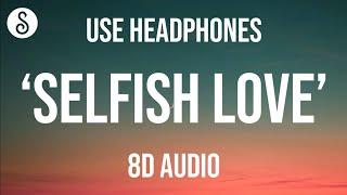 Dj Snake & Selena Gomez - Selfish Love (8D AUDIO)