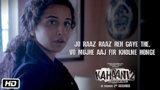 Kahaani 2 | Jo raaz raaz reh gae the, vo mujhe aaj fir kholne honge | Dialogue Promo 5