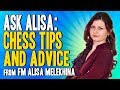 Ask Alisa 🎓 Chess Tips and Advice from FM Alisa Melekhina