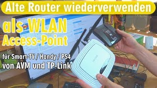 Alte Router wiederverwenden als WLAN Access Point - AVM Fritzbox und TP-Link einrichten
