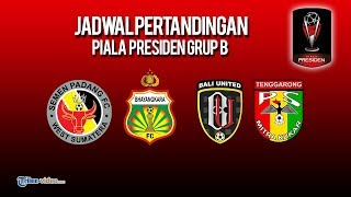 Jadwal Piala Presiden 2019 Grup B: Bhayangkara FC, Semen Padang, Bali United dan Mitra Kukar