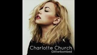 Charlotte Church - Glitterbombed  (New Single 2013)