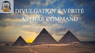 L'Asthar Command Divulgation et Vérité