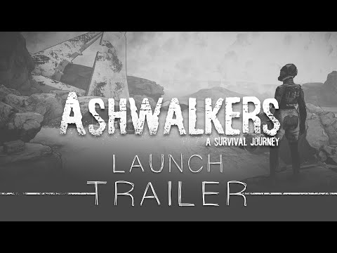 Ashwalkers: A Survival Journey - Launch Trailer