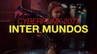 Cyberpunk 2077   Inter Mundos Mix (ElectroCyberpunk)